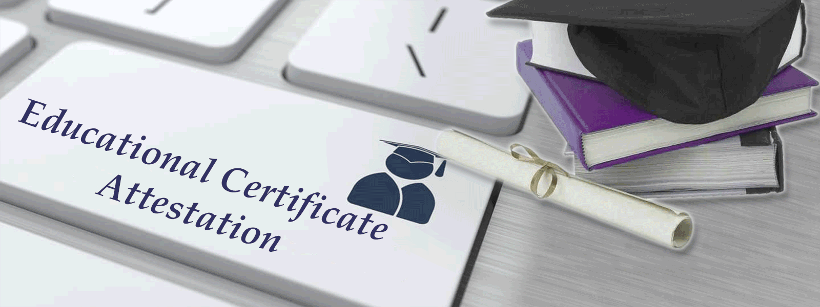 EDUCATIONAL CERTIFICATE ATTESTATION